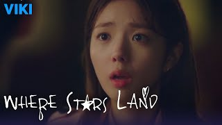 Where Stars Land - EP14 | You Know My Dad? [Eng Sub]