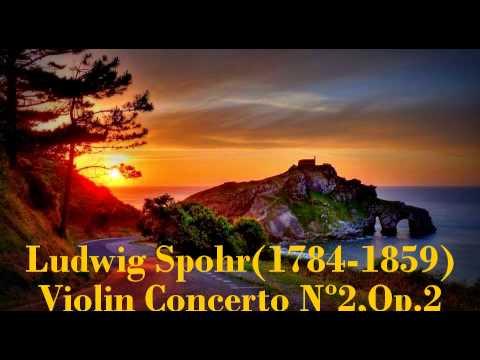 Ludwig Spohr(1784-1859):Violin Concerto Nº2 in D Minor,Op.2