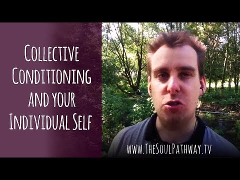 Collective Conditioning and your Individual Self