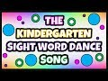 SIGHT WORDS FOR KINDERGARTEN | The Kindergarten Sight Word Dance Song | Sight Words Song