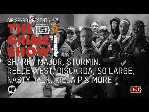 Grime Show: Sharky Major, Stormin, Nasty Jack, Reece West, Discarda, So Large, Killa P & More