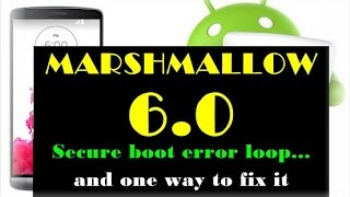 LG G3 - Android 6.0 issue - ''Secure Boot error'' on boot - But FIXED it like this...