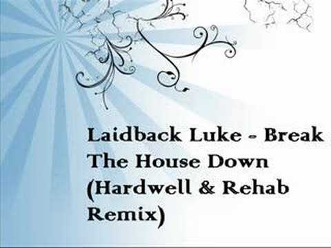 03. Laidback Luke - Break The House Down (Hardwell & Rehab)