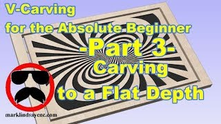 Carving to a Flat Depth - Part 3 - V-Carving for the Absolute Beginner