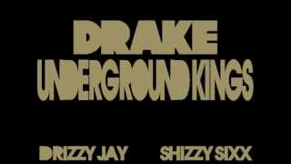 Drake -Underground Kings [Drizzy Jay Remix Ft Shizzy Sixx]