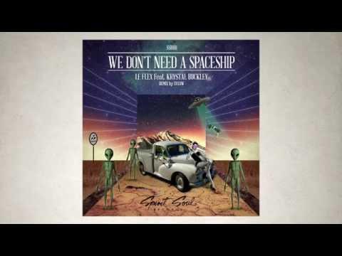 Le Flex - We Don't Need A Spaceship (Original Mix)