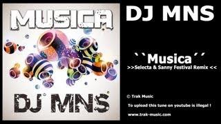 Repeat youtube video DJ MNS - Musica (Selecta & Sanny Festival Remix)