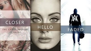 Download The Chainsmokers, Adele, Alan Walker - Closer × Hello × Faded Mp3