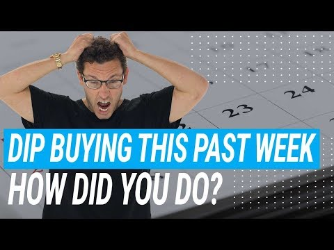 My Experience With Dip Buying This Past Week – How Did You Do?