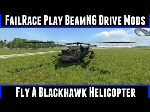 FailRace Play BeamNG Drive Mods Fly A Blackhawk Helicopter