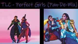 TLC  - Perfect Girls (Pan-De-Mix)