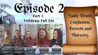 Episode 2 Part 1: Felldeep Fell Far - Pathfinder Roleplaying Session