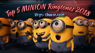 Top 5 Minions Ringtones 2018