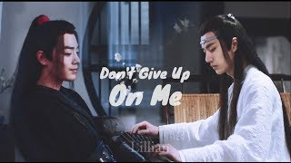 《The Untamed》「Wang YiBo & Xiao Zhan」Don't give up on me【王一博-肖战】