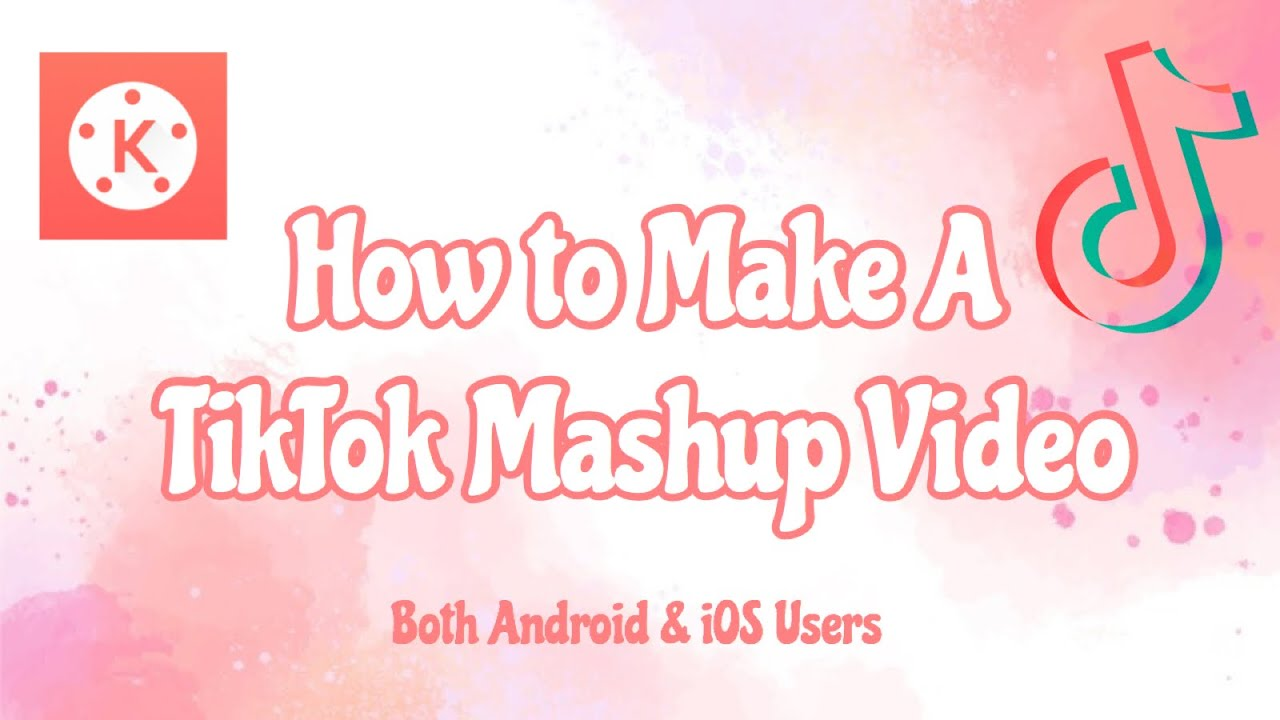 How To Make A Tiktok Mashup Video Suitable For Both Android And Ios Youtube