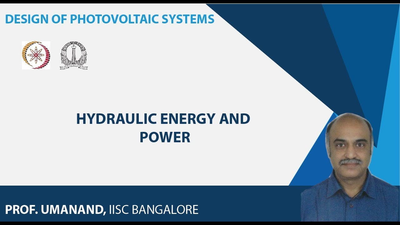 Design Of Photovoltaic Systems Prof L Umanand Iisc Bangalore Lecture 89 Hydraulic Energy And Power