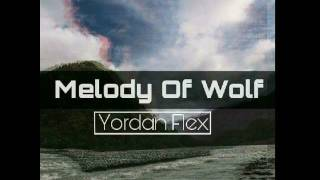 Melody Of Wolf - YORDAN FLEX ~City Beats~ [EDM]