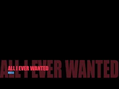 All I ever wanted - Mase