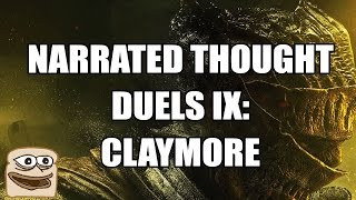 Narrated Thought Duels IX: Claymore - Dark Souls III