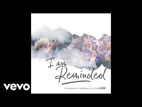 The Brooklyn Tabernacle Choir - I Am Reminded (Live) [Audio] ft. Nicole Binion