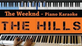The Weeknd - The Hills - LOWER Key (Piano Karaoke / Sing Along / Cover with Lyrics)