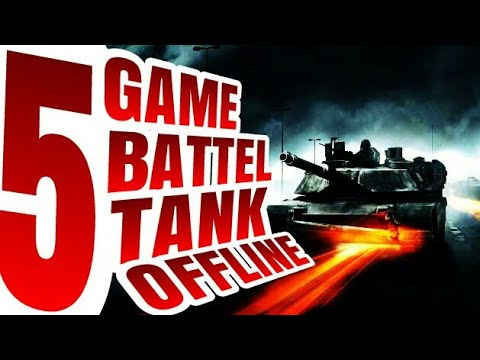 5 GAME BATTLE TANK OFFLINE