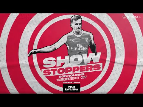 an-outstanding-performance!-|-rob-holding-|-arsenal-2-1-man-city-|-showstoppers-|-2017
