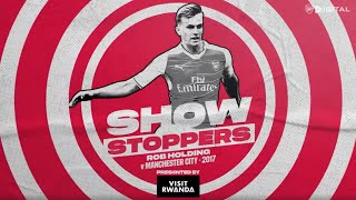 An OUTSTANDING performance! | Rob Holding | Arsenal 2-1 Man City | Showstoppers | 2017