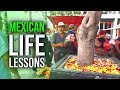 LIFE LESSONS Everyone Can Learn From Mexicans