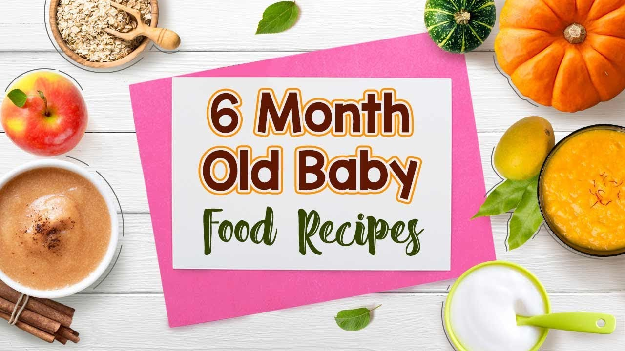 6 Month Old Baby Food Recipes
