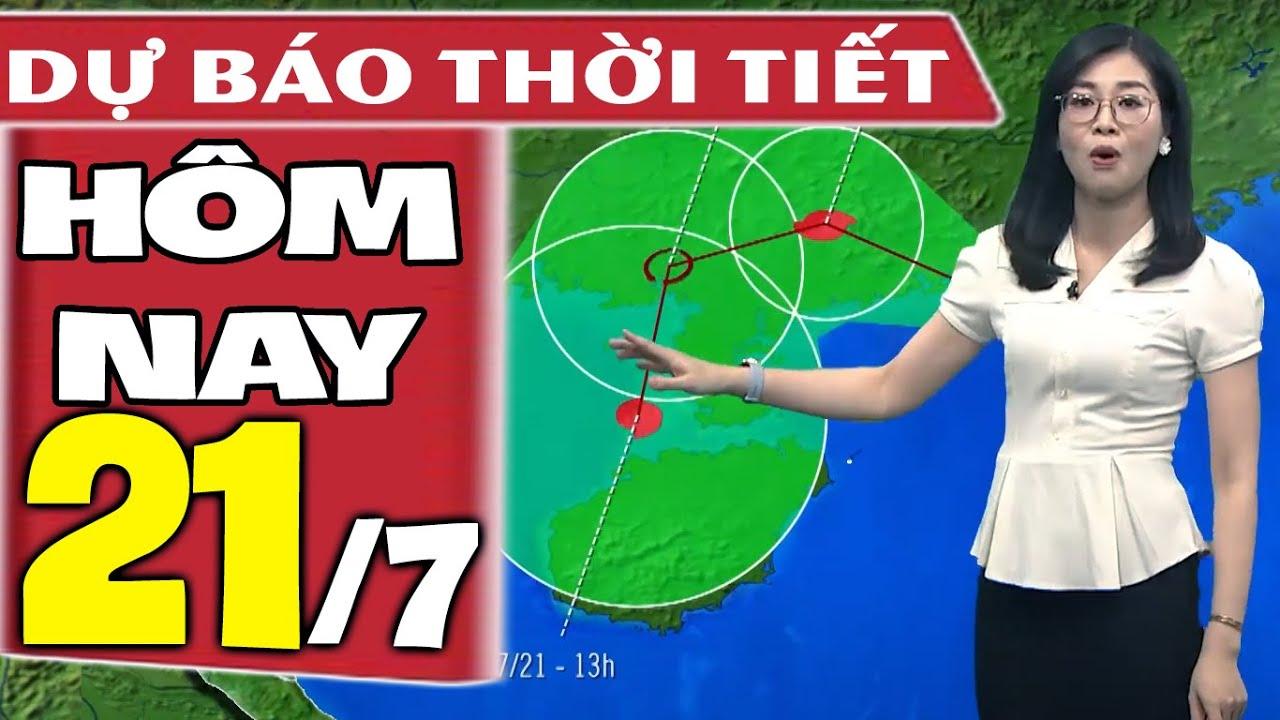 Dự báo thời tiết hôm nay mới nhất ngày 21/7/2021 | Dự báo thời tiết 3 ngày tới | Thông tin thời tiết hôm nay và ngày mai