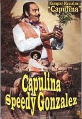 Capulina Speedy Gonzalez
