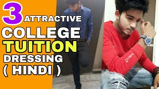 Top 3 Dressing Style For College/Tuition | Hindi | How To Look Attractive In College / Tuition