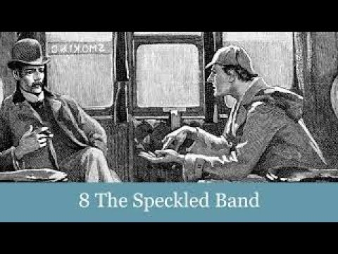 A Sherlock Holmes Adventure: 8 The Speckled Band