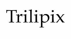 How to Pronounce Trilipix