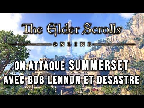 On attaque SUMMERSET avec Bob Lennon et Desastre   THE ELDER SCROLLS ONLINE FR