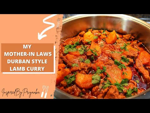 MY MOTHER-IN-LAWS DURBAN STYLE LAMB CURRY
