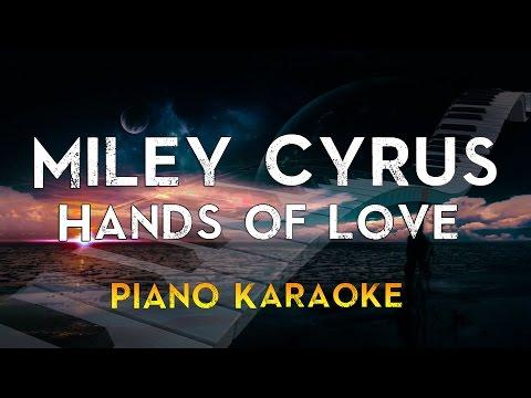 Miley Cyrus - Hands of Love | Piano Karaoke Instrumental Lyrics Cover Sing Along