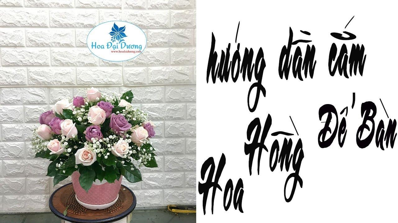 Cách Cắm Hoa Hồng để bàn đẹp 2019  hoadaiduong.com