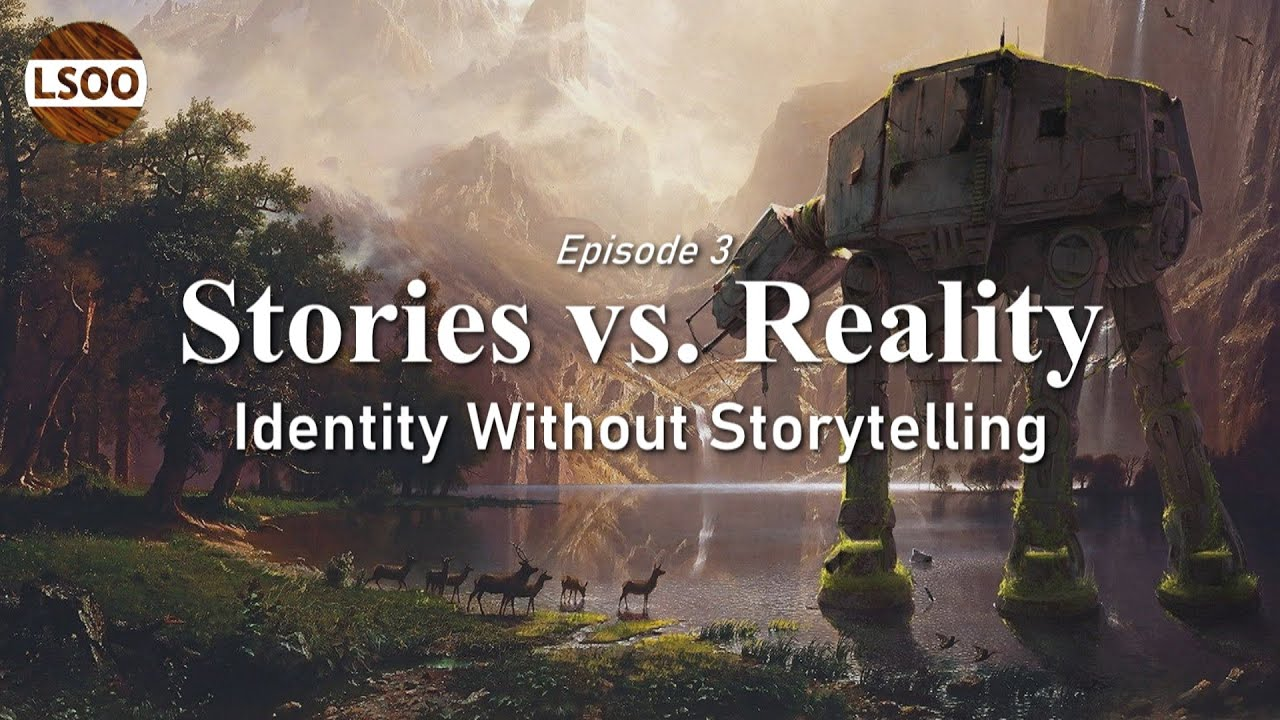 Stories as Identities: Who Are We Without Them? Episode 3