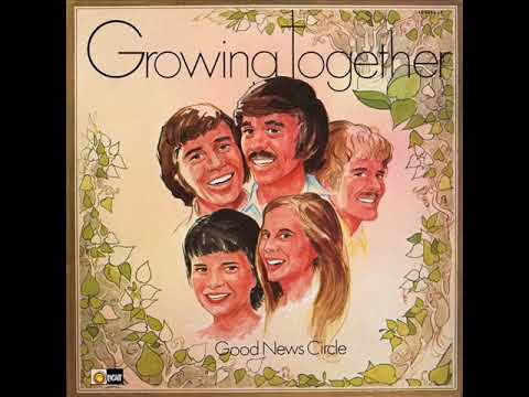 Growing Together (1974) - Good News Circle (Full Album)
