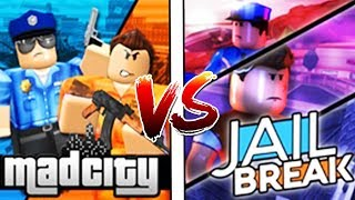 ROBLOX MAD CITY VS JAILBREAK SIDE BY SIDE COMPARISON! WHY YOU SHOULD PLAY MAD CITY