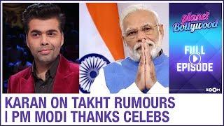 Karan on rumours around Takht   PM Modi thanks Bollywood celebs   Planet Bollywood