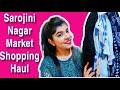 Sarojini Nagar Shopping Haul   My First time Shopping from Sarojini   Cheapest Shopping 2019