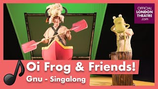 Gnu - Oi Frog & Friends! Singalong