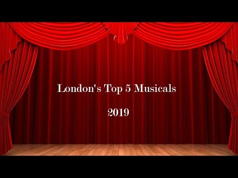 London's Top 5 Musicals 2019