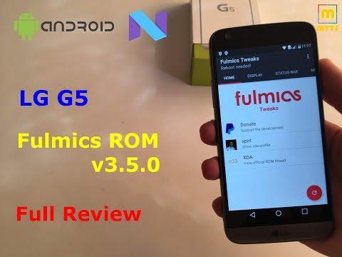 Fulmics ROM v3 5 0 - Full Review - LG G5 - Android Nougat - YouTube