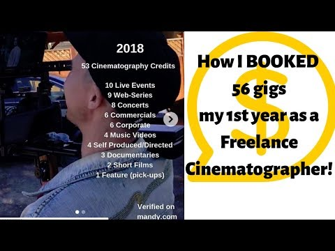 How I Booked 56 gigs my 1st year as a Freelance Cinematographer!