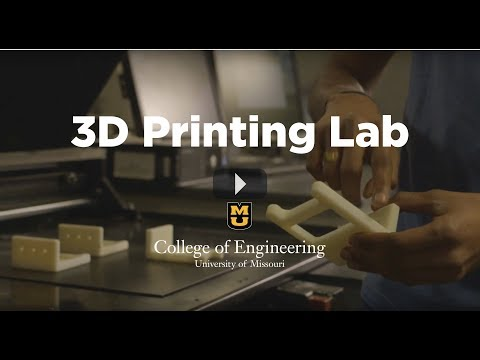 3D Printing at the University of Missouri College of Engineering