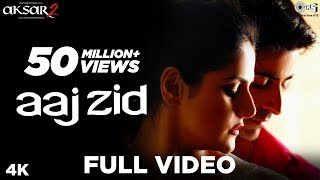 Presenting the most sensual romantic full video song of bollywood 'aaj zid' from movie 'aksar 2'; vocals by arijit singh. music given mithoon and lyri...